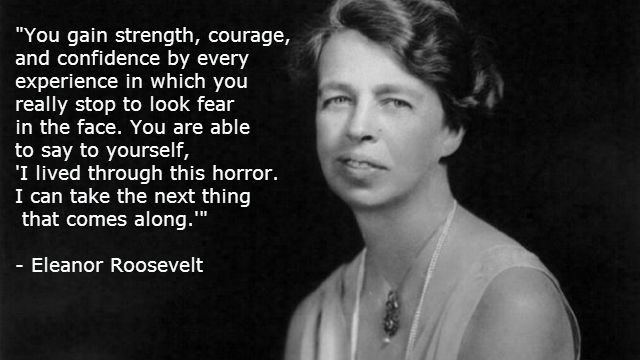 Quotes On Fdrs Death: Eleanor Roosevelt On Fear