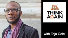 Think-again-podcast-teju-cole