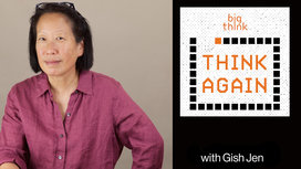 Think-again-podcast-thumbnail-gish-jen