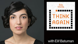 Think-again-podcast-thumbnail-elif-batuman