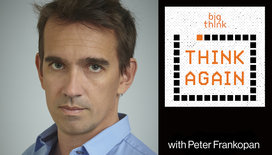 Think-again-podcast-peter-frankopan
