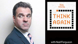 Think-again-podcast-thumbnail-niall-ferguson