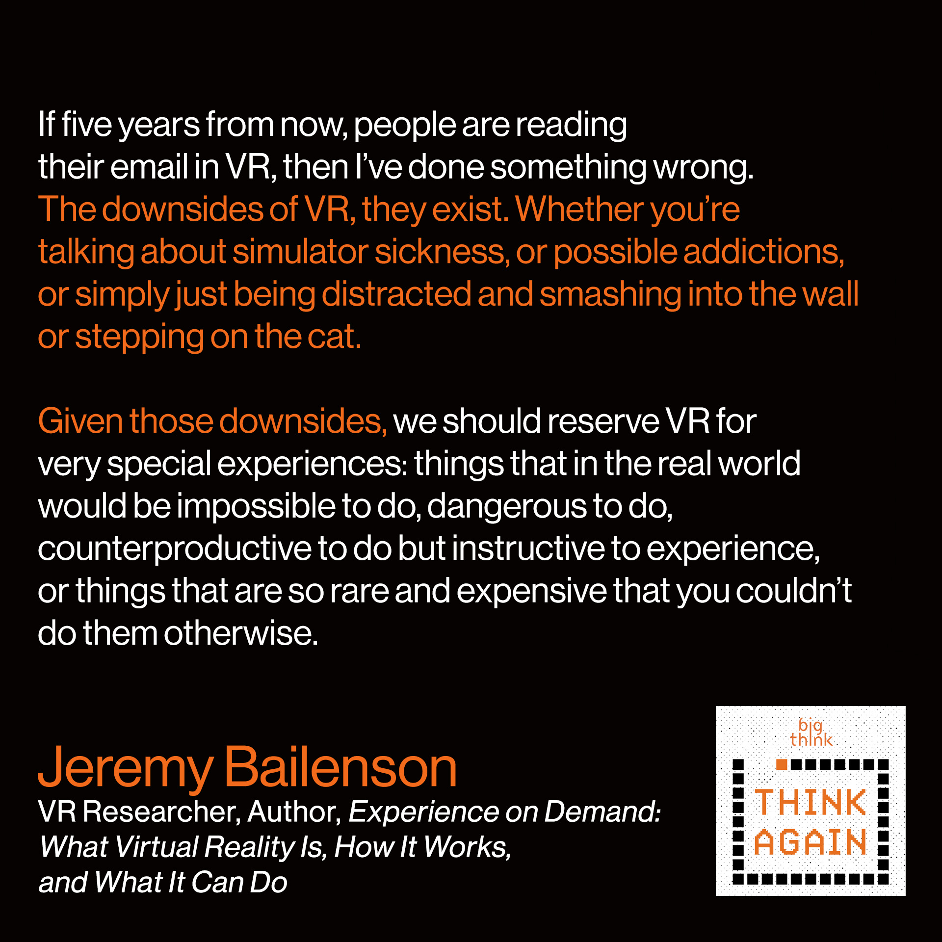 Jeremy Bailenson quote: If five years from now, people are reading their email in VR, then I've done something wrong.  